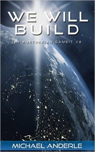 Cover for We Will Build (The Kurtherian Gambit Book 8)