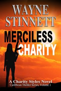 Cover for Merciless Charity: A Charity Styles Novel (Caribbean Thriller Series Book 1)