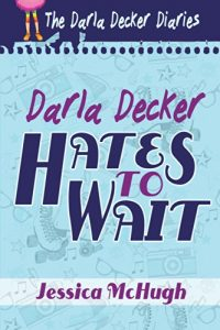 Cover for Darla Decker Hates to Wait