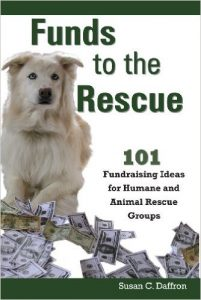 Cover for Funds to the Rescue: 101 Fundraising Ideas for Humane and Animal Rescue Groups